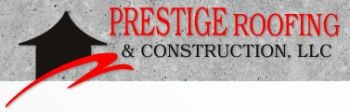 Prestige Roofing & Construction